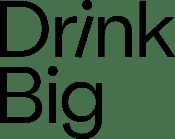 Drink Big