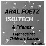 ARAL FOETZ & ISOLTECH &  FRIENDS